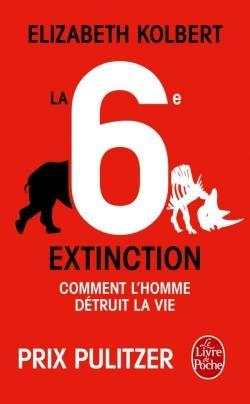 Couverture La 6e extinction : Comment l'homme détruit la vie
