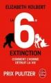 Couverture La 6e extinction : Comment l'homme détruit la vie Editions Le Livre de Poche 2017