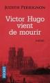 Couverture Victor Hugo vient de mourir Editions Pocket 2017