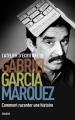 Couverture L'atelier d'écriture de Gabriel Garcia Marquez Editions Seghers 2017