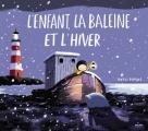 Couverture L'enfant, la baleine et l'hiver Editions Milan 2017