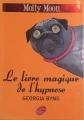 Couverture Molly Moon, tome 1 : Molly Moon et le livre magique de l'hypnose Editions Le Livre de Poche 2005