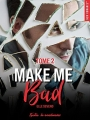 Couverture Make me bad, tome 2 Editions La Condamine 2017