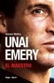 Couverture Unai Emery - El Maestro Editions Hugo & cie (Sport) 2017