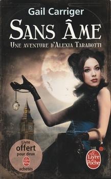 Couverture Une aventure d'Alexia Tarabotti / Le protectorat de l'ombrelle, tome 1 : Sans âme