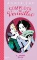 Couverture Complot à Versailles, tome 1 Editions Hachette (Bloom) 2017