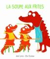 Couverture La soupe aux frites Editions L'école des loisirs (Loulou & Cie) 2017
