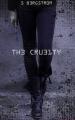 Couverture The Cruelty, tome 1 Editions Hachette 2017