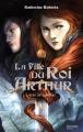 Couverture La fille du Roi Arthur, tome 1 : L'épée de lumière Editions Hachette 2015