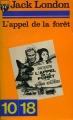 Couverture L'appel de la forêt / L'appel sauvage Editions 10/18 (L'appel de la vie) 1974