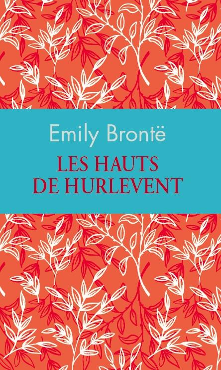 Couverture Les hauts de Hurle-Vent / Les hauts de Hurlevent / Hurlevent / Hurlevent des morts / Hurlemont