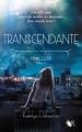 Couverture Immaculée, tome 2 : Transcendante Editions Robert Laffont (R) 2017