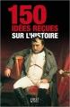 Couverture 150 idées reçues sur l'histoire Editions First (Histoire) 2010