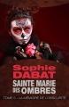 Couverture Sainte Marie des Ombres, tome 5 :  La mémoire de l'obscurité Editions Bragelonne (Snark) 2016