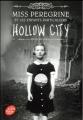 Couverture Miss Peregrine et les enfants particuliers, tome 2 : Hollow city Editions Le livre de poche (Jeunesse) 2017