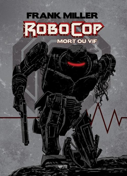 Couverture RoboCop : Mort ou vif, intégrale