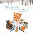 Couverture Tu vivras dans nos coeurs pour toujours... Editions Larousse 2013