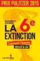 Couverture La 6e extinction : Comment l'homme détruit la vie Editions Guy Saint-Jean 2015