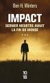Couverture Dernier meurtre avant la fin du monde, tome 3 : Impact Editions 10/18 2017
