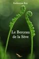Couverture Le Berceau de la Sève Editions La Plume d'Or 2017