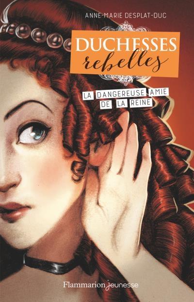 Couverture Duchesses rebelles , tome 2 : La dangereuse amie de la reine