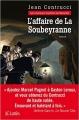 Couverture L'affaire de la Soubeyranne Editions JC Lattès 2015