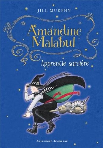 Couverture Amandine Malabul, tome 1 : Sorcière maladroite / Apprentie sorcière