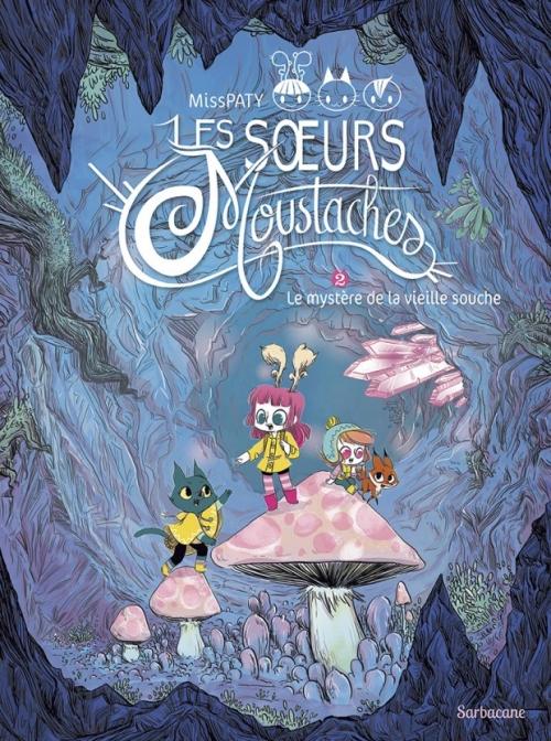 Couverture Les soeurs Moustaches, tome 2 : Le mystère de la vieille souche