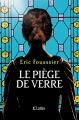 Couverture Le piège de verre Editions JC Lattès (Romans Historiques) 2017