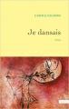 Couverture Je dansais Editions Grasset 2017