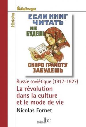 Couverture La révolution dans la culture et le mode de vie - Russie soviétique (1917 - 1927)