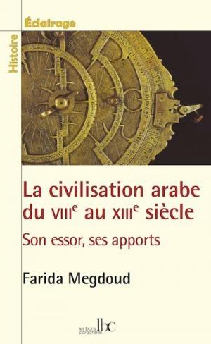 Couverture La civilisation arabe du VIIIème siècle au XIIIème siécle