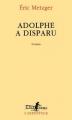 Couverture Adolphe a disparu Editions Gallimard  (L'arpenteur) 2017