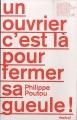 Couverture Un ouvrier c'est là pour fermer sa gueule Editions Textuel 2012