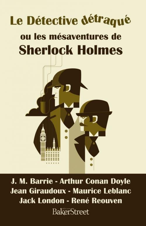 Couverture Le détective détraqué ou les mésaventures de Sherlock Holmes