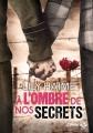 Couverture A l'ombre de nos secrets Editions Milady (Emma) 2017