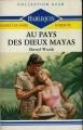Couverture Au pays des Dieux Mayas Editions Harlequin (Azur) 1989