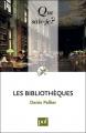 Couverture Les bibliothèques Editions Presses Universitaires de France 2010
