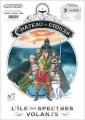 Couverture Le château des étoiles (revues), tome 07 : L'île des spectres volants Editions Rue de Sèvres 2017