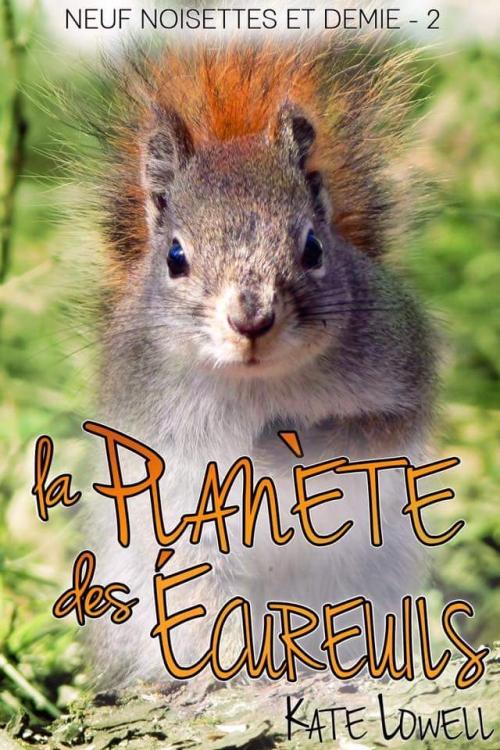 Couverture Neuf Noisettes et demie, tome 2 : La Planète des Écureuils