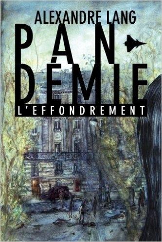 Couverture Pandémie, tome 1 : L'effondrement
