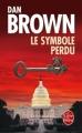 Couverture Robert Langdon, tome 3 : Le symbole perdu Editions Le Livre de Poche 2011