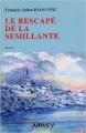 Couverture Le rescapé de la semillante Editions Airvey 2006