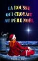 Couverture La rousse qui croyait au père Noël, tome 1 : 2009, 39 ans, artiste, célibataire / La rousse qui croyait au père Noël a 39 ans Editions SVD Lemercier 2015