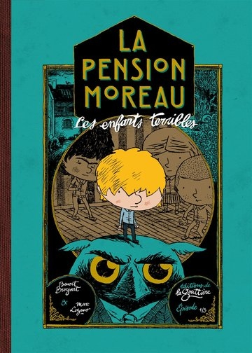 Couverture La pension Moreau, tome 1 : Les enfants terribles