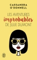 Couverture Les aventures improbables de Julie Dumont Editions J'ai lu 2017