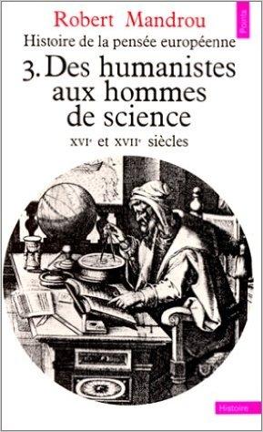 Couverture Histoire de la pensée européenne, tome 3 : Des humanistes aux hommes de science