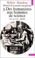 Couverture Histoire de la pensée européenne, tome 3 : Des humanistes aux hommes de science Editions Seuil (Histoire) 1973