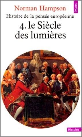 Couverture Histoire de la pensée européenne, tome 4 : Le Siècle des Lumières