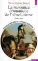 Couverture Nouvelle histoire de la France Moderne, tome 3 : La naissance dramatique de l'absolutisme (1598-1661) Editions Seuil (Histoire) 1992